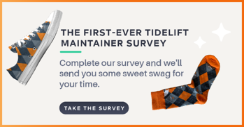The first-ever Tidelift maintainer survey: Complete our survey and we'll send you some sweet swag for your time!