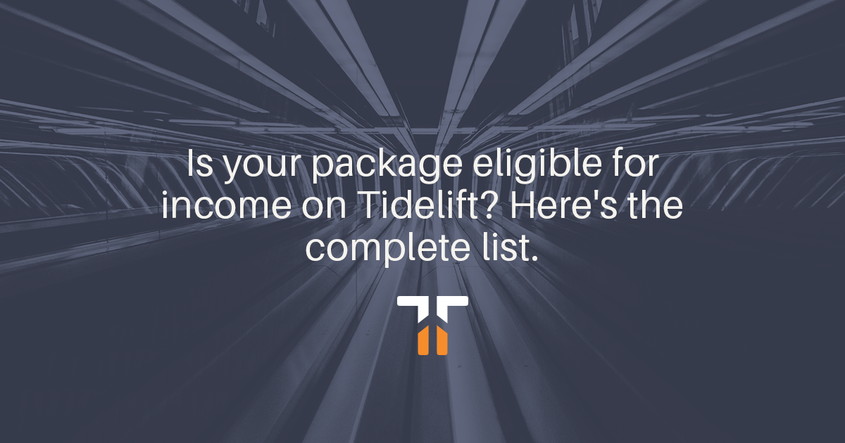 Is your package eligible for income on Tidelift? Here's the complete
